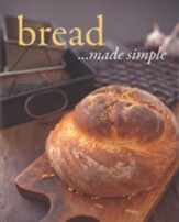 Cooking Made Simple: Bread