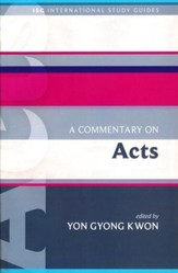 A Commentary on Acts: International Study Guides [ISG]
