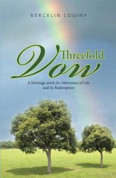 Threefold Vow: A Marriage amid the Adversities of Life and Its Redemption - eBook