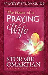 Power of a Praying Wife Prayer and Study Guide, The - eBook