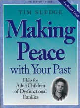 Making Peace With Your Past: Help for Adult Children of Dysfunctional Families (Facilitator Guide) - Slightly Imperfect
