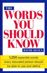 Words You Should Know: 1,200 Essential Words Every Educated Person Should Be Able to Use and Define