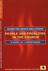 People and Problems in the Church: A Study in the book of 1 Corinthians
