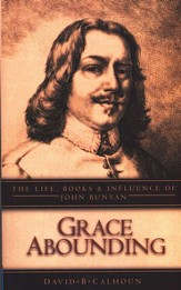 Grace Abounding: The Life, Books and Influence of John Bunyan