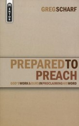 Prepared to Preach: God's Work & Ours in Proclaiming His Word
