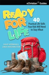 Ready for Life: 40 Practical Life Skills Your Kids Will Need to Stay Afloat - eBook