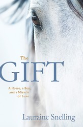 The Gift: A Horse, a Boy, and a Miracle of Love - eBook