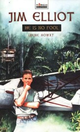 Jim Elliot: He is No Fool