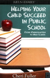Helping Your Child Succeed in Public School: From Kindergarten to High School