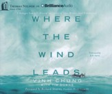 Where the Wind Leads: A Refugee Family's Miraculous Story of Loss, Rescue, and Redemption - unabridged audiobook on CD