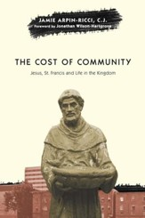 The Cost of Community: Jesus, St. Francis and Life in the Kingdom - eBook