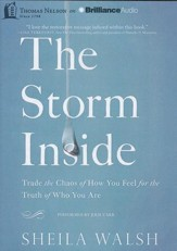 Storm Inside: Trade the Chaos of How You Feel for the Truth of Who You Are - unabridged audiobook MP3 CD