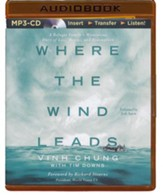 Where the Wind Leads: A Refugee Family's Miraculous Story of Loss, Rescue, and Redemption - unabridged audiobook on MP3