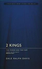 2 Kings: The Power and the Fury (Focus on the Bible)