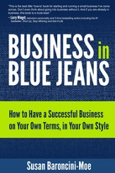 Business in Blue Jeans: How to Have a Successful Business on Your Own Terms, in Your Own Style - eBook