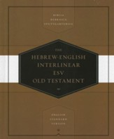 Hebrew-English Interlinear Old Testament: Biblia Hebraica Stuttgartensia (BHS) / English Standard Version (ESV)