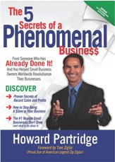 The 5 Secrets of a Phenomenal Business: How to STOP Being a SLAVE to Your Business and Finally Have the FREEDOM You've Always Wanted - eBook
