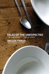 Tales of the Unexpected: The Subversive Stories of Jesus