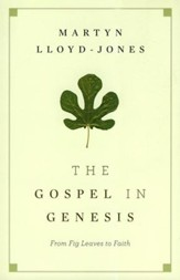 The Gospel in Genesis: From Fig Leaves to Faith