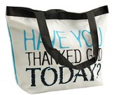Have You Thanked God Today Tote Bag