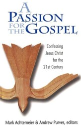 A Passion for the Gospel: Confessing Jesus Christ for the 21st Century - Slightly Imperfect