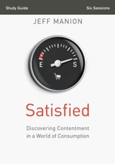 Satisfied Study Guide: Discovering Contentment in a World of Consumption - eBook