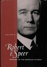 Robert E. Speer: Prophet of the American Church