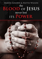 The Blood of Jesus Never Lost Its Power - eBook