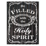 Be Filled With the Holy Spirit Metal Sign