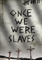 Once We Were Slaves--DVD