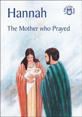 Hannah-The Mother Who Prayed: A Bibletime Book