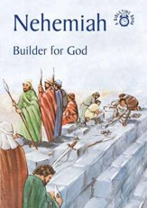 Nehemiah-Builder for God: A Bibletime Book
