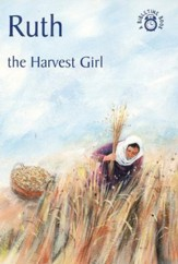 Ruth-The Harvest Girl: A Bibletime Book