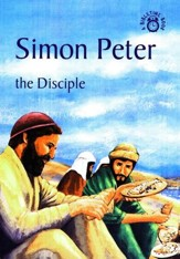 Simon Peter-The Disciple: A Bibletime Book