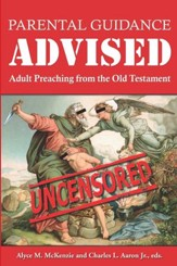 Parental Guidance Advised: Adult Preaching from the Old Testament - eBook