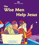 Born to Be King #4: The Wise Men Help Jesus, Board Book