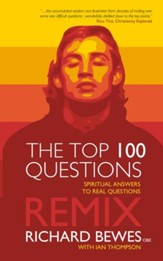 The Top 100 Questions - REMIX: Spiritual Answers to Real Questions