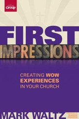 First Impressions: Creating Wow Experiences in Your Church - eBook
