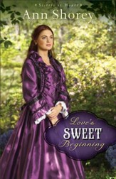 Love's Sweet Beginning (Sisters at Heart Book #3): A Novel - eBook