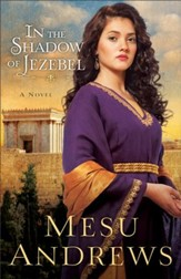 In the Shadow of Jezebel (Treasures of His Love Book #4): A Novel - eBook