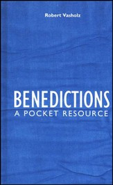 Benedictions: A Pocket Resource