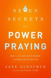 7 Secrets to Power Praying: How to Access God's Wisdom and Miracles Every Day - eBook