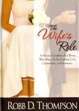 Wife's Role: A Practical Guideline For Wives Who Want To Find Lasting Love, Connection, And Intimacy - eBook