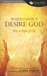 When I Don't Desire God (Study Guide)