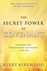 The Secret Power of Covenant: Unleashing God's Protection, Power and Prosperity in Your Life - eBook