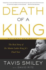 Death of a King: The Real Story of Dr. Martin Luther King Jr.'s Final Year - eBook