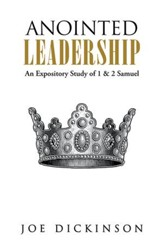 Anointed Leadership: An Expository Study of 1 & 2 Samuel - eBook