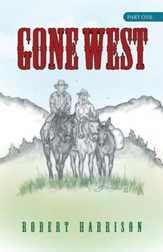 Gone West: Part one - eBook