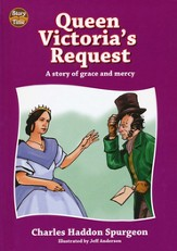 Queen Victoria's Request: A story of grace and mercy