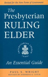 The Presbyterian Ruling Elder: An Essential Guide